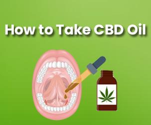 How to Take CBD Oil?